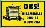 Plastskylt, OBS! bisamhälle